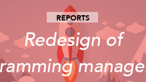Redesign of the programming management of your reports